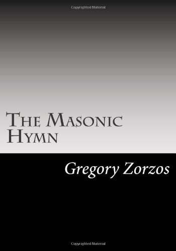The Masonic Hymn: From Ancient Poems, Ballads and Songs