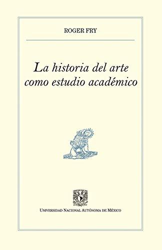 La historia del arte como estudio académico por Roger Fry