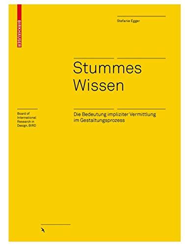 Stummes Wissen: Die Bedeutung impliziter Vermittlung im Gestaltungsprozess (Board of International Research in Design)