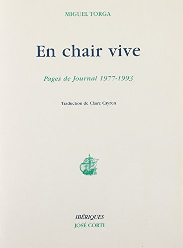 EN CHAIR VIVE. Pages de journal, 1977-1993 par Miguel Torga