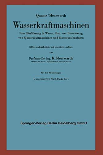 Wasserkraftmaschinen: Eine Einführung in Wesen, Bau und Berechnung von Wasserkraftmaschinen und Wasserkraftanlagen (German Edition)