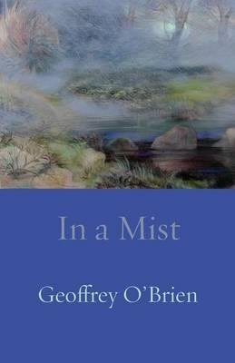 [(In a Mist)] [Author: Geoffrey G. O'Brien] published on (March, 2015)