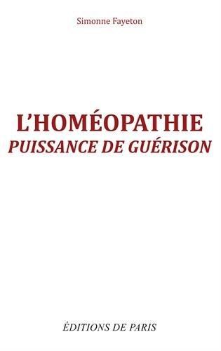 L'homéopathie : Puissance de guérison par Simonne Fayeton