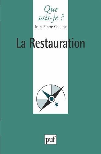 La Restauration par Jean-Pierre Chaline, Que sais-je?