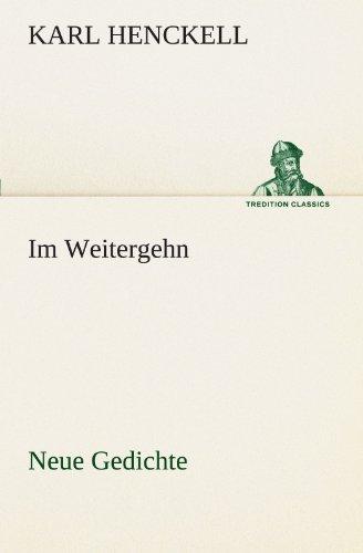 Im Weitergehn: Neue Gedichte (TREDITION CLASSICS)