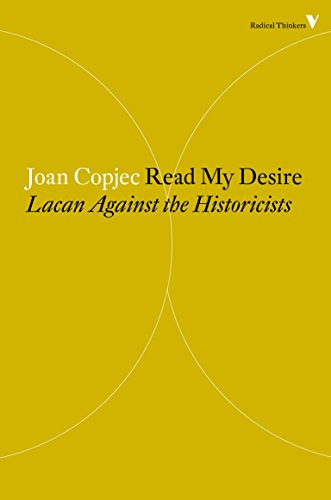 Read My Desire: Lacan Against the Historicists (Radical Thinkers) por Joan Copjec