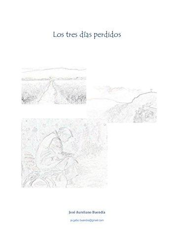 Los tres días perdidos por José Aureliano Buendía