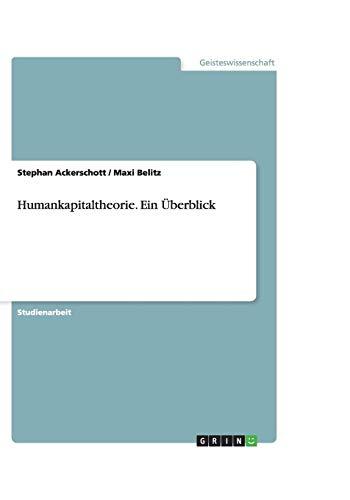 Humankapitaltheorie. Ein Überblick