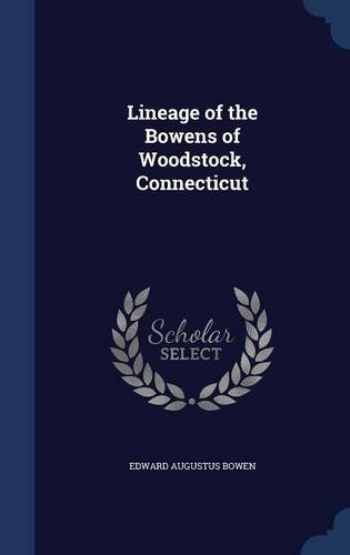Lineage of the Bowens of Woodstock, Connecticut