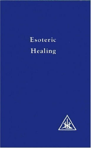 Esoteric Healing (A Treatise on the Seven Rays) by Alice A. Bailey Published by Lucis Publishing Company Reprint edition (2007) Paperback