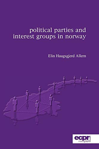 Political Parties and Interest Groups in Norway (Ecpr Press Monographs) por Elin Haugsgjerd Allern