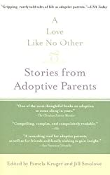 [(A Love Like No Other: Stories from Adoptive Parents)] [Author: Pamela Kruger] published on (September, 2006)