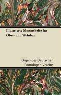 Illustrierte Monatshefte Fur Obst- Und Weinbau por Organ Des Deutschen Pomologen-Vereins