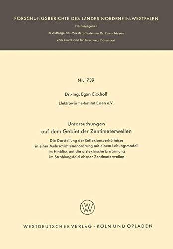 Untersuchungen auf dem Gebiet der Zentimeterwellen: Die Darstellung der Reflexionsverhältnisse in einer Mehrschichtenanordnung mit einem ... Landes Nordrhein-Westfalen (1739), Band 1739)
