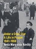 Under a Cruel Star: A Life in Prague 1941-1968