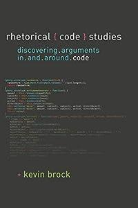 diseño de tiendas online: Rhetorical Code Studies: Discovering Arguments in and around Code (Sweetland Dig...