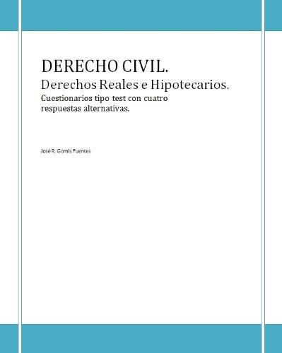 Cuestionarios de Derecho Civil. Derechos Reales e Hipotecarios. por JOSÉ R. GOMIS FUENTES