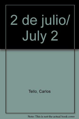 2 de julio/ July 2 por Carlos Tello