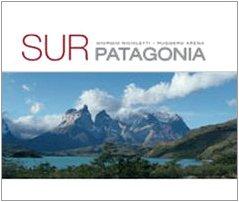 Sur Patagonia. Ediz. illustrata por Giorgio Nicoletti
