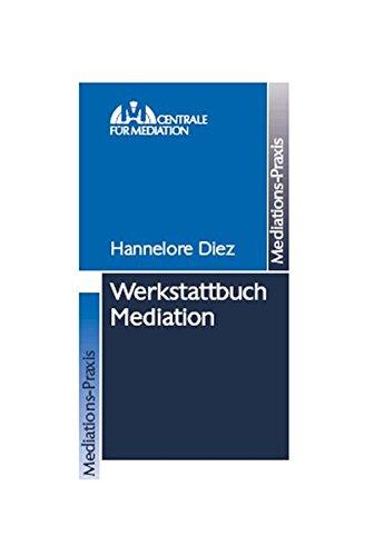 Werkstattbuch Mediation (Mediations-Praxis)