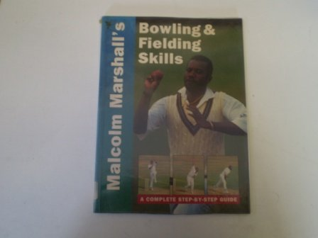 malcolm-marshalls-bowling-and-fielding-skills-a-complete-step-by-step-guide