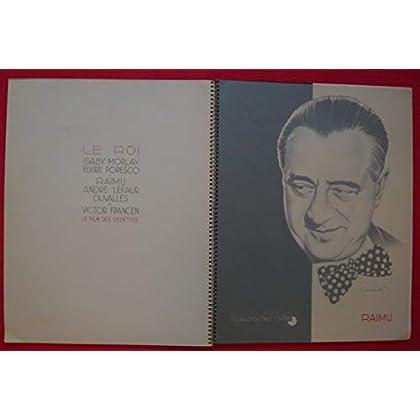 Dossier de presse de Le Roi (1936) -25x31 cm, 20 p – Film P Colombier avec G Morlay, E Popesco, Raimu – A-propos É TNatan – Dessins des 6 acteurs signés Cecchetto - scénario