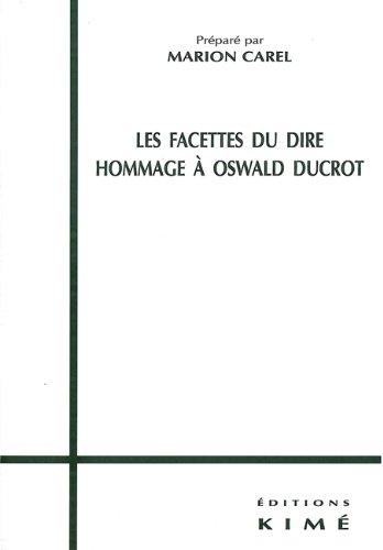 Les Facettes du dire : Hommage  Oswald Ducrot