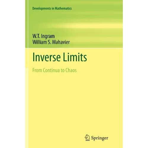 Inverse Limits: From Continua to Chaos (Developments in Mathematics): Volume 25 by W. T. Ingram (2014-01-26)