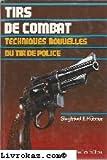 Tirs de combat: Techniques nouvelles du tir de police