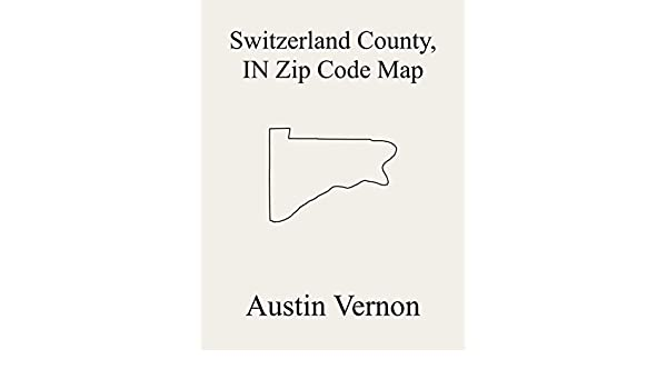 switzerland county indiana map Switzerland County Indiana Zip Code Map Includes Craig Pleasant