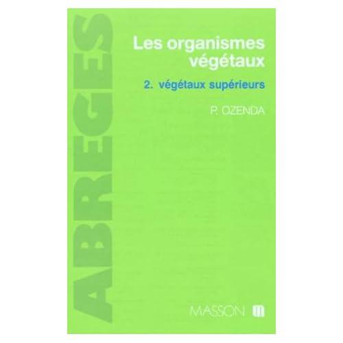 LES ORGANISMES VEGETAUX. Tome 2, Végétaux supérieurs