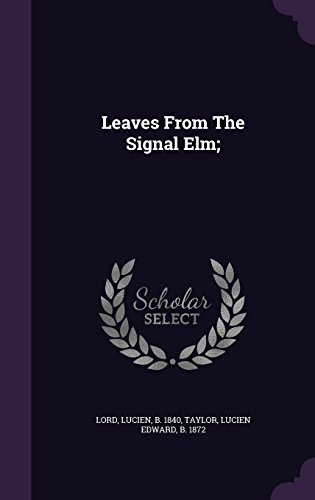 Leaves From The Signal Elm;