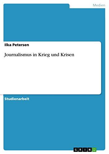 Journalismus in Krieg und Krisen (German Edition) por Ilka Petersen