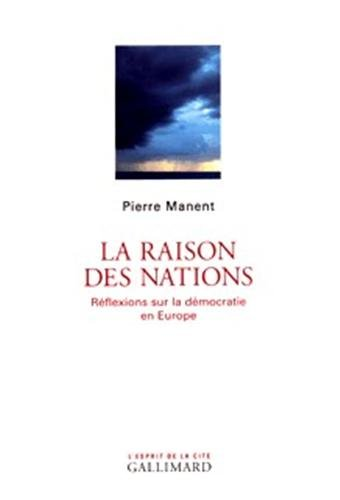 La Raison des nations: Rflexions sur la dmocratie en Europe