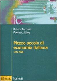 Mezzo secolo di economia italiana 1945-2008