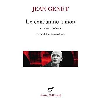 Le Condamné à mort et autres poèmes, suivi de ' Le Funambule'