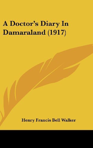 A Doctor's Diary in Damaraland (1917)