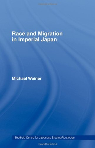 Race and Migration in Imperial Japan: The Limits of Assimilation (The University of Sheffield/Routledge Japanese Studies Series)