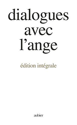 Dialogues avec l'ange : Edition intégrale par Gitta Mallasz