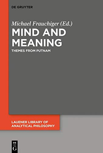 Mind and Meaning: Themes from Putnam (Lauener Library of Analytical Philosophy)