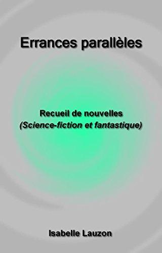Couverture du livre Errances parallèles: Recueil de nouvelles (Science-fiction et fantastique)