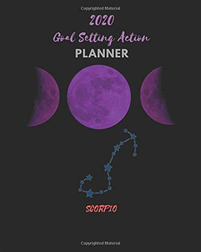 Goal Setting Action Planner: Weekly + Monthly Academic Planner: Celestial Motifs Triple Purple Moon: Zodiac Astrology Scorpio: Organizer and Notebook: Sized 8