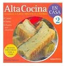 2: Alta cocina en casa/ Haute Cuisine at Home: Entradas, Platos Principales, Postres