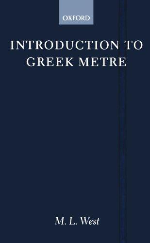Introduction To Greek Metre (Clarendon Paperbacks) por M. L. West
