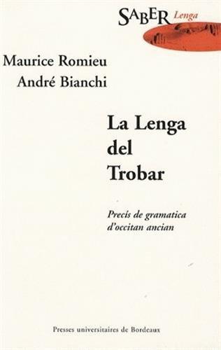 La lenga del trobar : Precis de grammatica d'occitan ancian