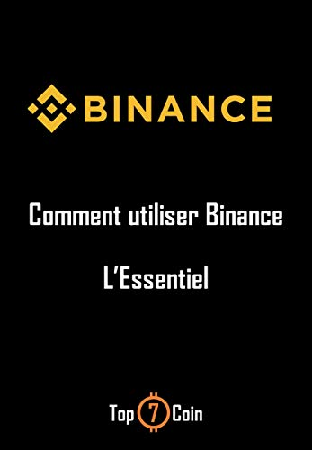 Comment utiliser Binance: L'essentiel par Top 7 Coin