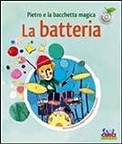 Image de Pietro e la bacchetta magica. La batteria. Con CD