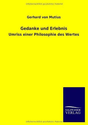 Gedanke und Erlebnis: Umriss einer Philosophie des Wertes