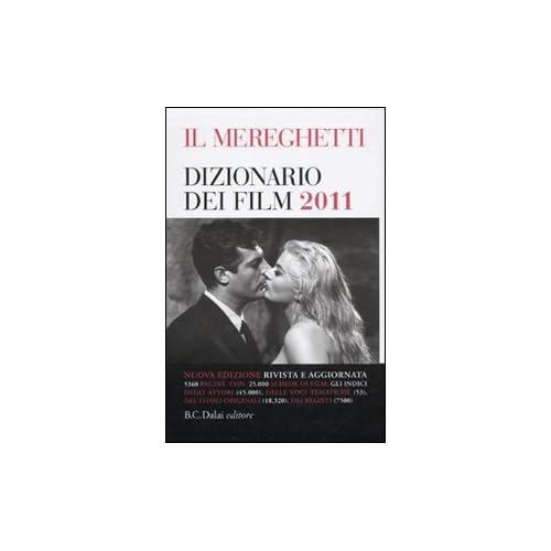 Il Mereghetti. Dizionario Dei Film 2011