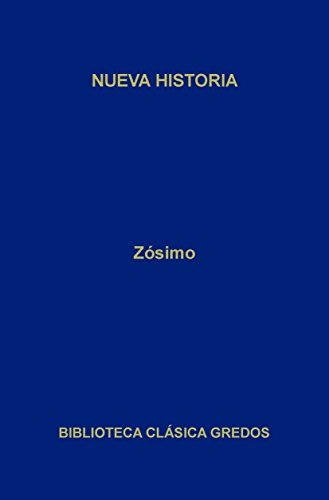 Nueva historia (Biblioteca Clásica Gredos nº 174) por Zósimo